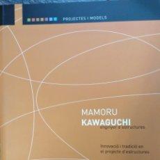 Libros de segunda mano: MAMORU KAWAGUCHI, INGENIERO DE ESTRUCTURAS,2009, POLITECNICA DE VALENCIA,279PP. Lote 141482730