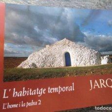 Libros de segunda mano: L' HABITATGE TEMPORAL,L' HOME I LA PEDRA 2,JARQUE. BILINGÜE,2004,UNIV.VALENCIA. Lote 141485162
