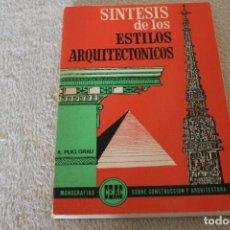 Libros de segunda mano: SINTESIS DE LOS ESTILOS ARQUITECTONICOS A. PUIG GRAU. Lote 141565942