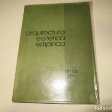Libros de segunda mano - ARQUITECTURA ESTETICA EMPIRICA - AMO, ARNAU - 141615034