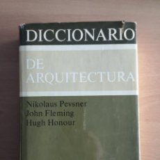 Libros de segunda mano: DICCIONARIO DE ARQUITECTURA - NIKOLAUS PEVSNER, JOHN FLEMING, HUGH HONOUR. Lote 141816086