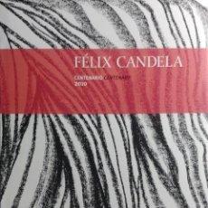 Libros de segunda mano: FÉLIX CANDELA, CENTENARIO : LA CONQUISTA DE LA ESBELTEZ … / PEPA CASSINELLO. JUANELO TURRIANO, 2010. Lote 142051170