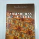 Libros de segunda mano: ARMADURAS DE CUBIERTA.- MIGUEL FERNANDEZ CABO. EDITORIAL AMBITO. TDK356. Lote 142079286