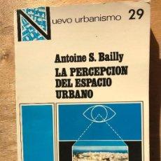 Libros de segunda mano - LA PERCEPCIÓN DEL ESPACIO URBANO. ANTOINE S. BAILLY. - 142144254