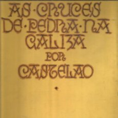 Libros de segunda mano: ALFONSO R. CASTELAO. AS CRUCES DE PEDRA NA GALIZA. OBRA COMPLETA GRAFICA I. AKAL. Lote 142430862