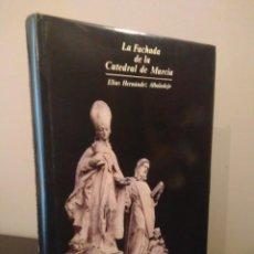 Libros de segunda mano: LA FACHADA DE LA CATEDRAL DE MURCIA - HERNÁNDEZ ALBALADEJO . Lote 142555074