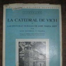 Libros de segunda mano: MONREAL Y TEJADA, LUIS: LA CATEDRAL DE VICH. 1942. 1ª EDICIÓN. Lote 142913562