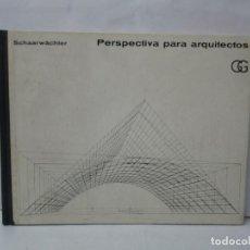 Libros de segunda mano: PERSPECTIVA PARA ARQUITECTOS. GEORG SCHAARWÄCHTER. EDITORIAL GUSTAVO GILI 1969. VER FOTOGRAFIAS. Lote 142971826