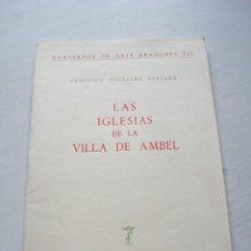 Libros de segunda mano: LAS IGLESIAS DE LA VILLA DE AMBEL - FEDERICO TORRALBA - INSTITUCIÓN FERNANDO EL CATÓLICO (1970). Lote 143173374