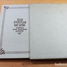 Libros de segunda mano: ELS FANALS DE GAS NOSTALGIA D'UNA BARCELONA PRETERITA, MANUEL GARCIA MARTIN,CATALANA DE GAS, FAROLAS. Lote 143177142