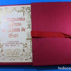 Libros de segunda mano: CINQUANTA ANYS DE LLUM DE GAS BARCELONA A LA SEGONA MEITAT DEL SEGLE XIX, CATALANA DE GAS. Lote 143178970