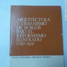 Libros de segunda mano - Burgos . Arquitectura y Urbanismo de Burgos bajo el reformismo ilustrado 1747 1813 - 143304902