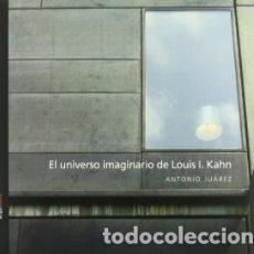 Libros de segunda mano: EL UNIVERSO IMAGINARIO DE LOUIS I. KAHN / NUEVO / ARQUÍTHEMAS / ANTONIO JUÁREZ. Lote 143329306
