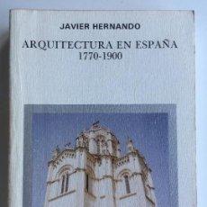 Libros de segunda mano: ARQUITECTURA EN ESPAÑA 1770-1900 - JAVIER HERNANDO - MANUALES ARTE CÁTEDRA. Lote 143386306