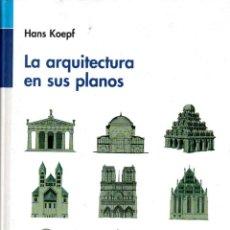 Libros de segunda mano: HANS KOEPF : LA ARQUITECTURA EN SUS PLANOS (CÁTEDRA, 1985). Lote 143782482