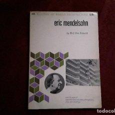 Libros de segunda mano: ERIC MENDELSOHN BY WOLF VON ECKARDT, AÑO 1960. Lote 143816046