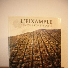 Libros de segunda mano: L'EIXAMPLE. GÈNESI I CONSTRUCCIÓ (LUNWERG, 2009) GRAN FORMAT. IGUAL QUE NOU. MOLT RAR.. Lote 143892078