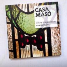 Libros de segunda mano: CASA MASÓ: VIDA Y ARQUITECTURA NOVECENTISTA - NARCÍS-JORDI ARAGÓ, JORDI FALGÀS - (VER FOTOS). Lote 144160986