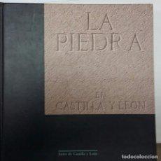 Libros de segunda mano: LA PIEDRA EN CASTILLA Y LEÓN. Lote 144312306