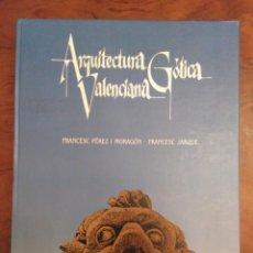 Libros de segunda mano: ARQUITECTURA GÓTICA VALENCIANA.1991,-PEREZ Y MORAGON, FRANCESC JARQUE.CARTON,25X34, 248PP. Lote 144342414