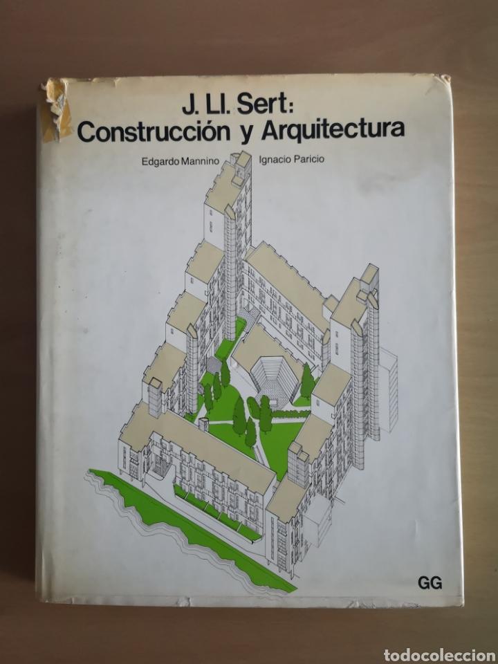 JOSEP LLUÍS SERT - CONSTRUCCIÓN Y ARQUITECTURA - (Libros de Segunda Mano - Bellas artes, ocio y coleccionismo - Arquitectura)