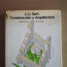 Libros de segunda mano: JOSEP LLUÍS SERT - CONSTRUCCIÓN Y ARQUITECTURA -. Lote 144425514