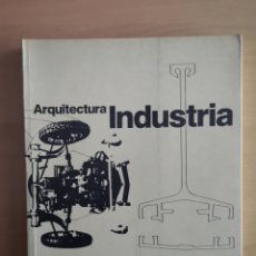 Libros de segunda mano: ARQUITECTURA INDUSTRIA. Lote 144427061