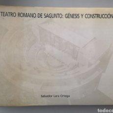 Libros de segunda mano: EL TEATRO ROMANO DE SAGUNTO - GENESIS Y CONSTRUCCIÓN -. Lote 144901377