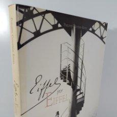 Libros de segunda mano: EIFFEL POR EIFFEL. PHILIPPE COUPÉRIE. EDIT PLATAFORMA. BARCELONA. 2012.. Lote 144935922