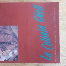 Libros de segunda mano: LA COLÒNIA GÜELL MODERNISME I INDÚSTRIA / EN CATALÁN, CASTELLANO E INGLÉS / BEATRIZ COSTILLAS I ALTR. Lote 144960150