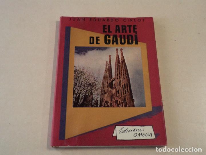 EL ARTE DE GAUDÍ - JUAN EDUARDO CIRLOT - EDICIONES OMEGA (Libros de Segunda Mano - Bellas artes, ocio y coleccionismo - Arquitectura)