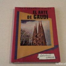 Libros de segunda mano: EL ARTE DE GAUDÍ - JUAN EDUARDO CIRLOT - EDICIONES OMEGA. Lote 144977978
