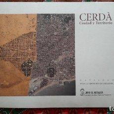 Libros de segunda mano: CERDA CIUDAD Y TERRITORIO - CATALOGO PARA LA EXPOSICION EN ANDALUCIA - JUNTA DE ANDALUCIA 1996. Lote 145385342