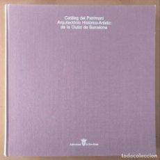 Libros de segunda mano: CATALEG DEL PATRIMONI ARQUITECTONIC HISTORIC ARTISTIC DE LA CIUTAT DE BARCELONA AJUNTAMENT 1987. Lote 145979262
