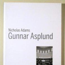 Libros de segunda mano: ASPLUND, GUNNAR - ADAMS, NICHOLAS - GUNNAR ASPLUND - MILANO 2011 - ILUSTRADO - LIBRO EN ITALIANO. Lote 237622500