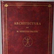 Libros de segunda mano: FACSÏMIL: ARCHITECTURA DE M. VITRUVIO POLIÓN. LOS DÍEZ LIBRO DE ARQUITECTURA DE VITRUBIO. Lote 146162970