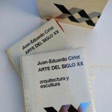 Libros de segunda mano: JUAN-EDUARDO CIRLOT ARTE SIGLO XX ARQUITECTURA, ESCULTURA Y PINTURA. Lote 146245686