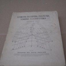 Libros de segunda mano: GEOMETRIA DESCRIPTIVA,PERSPECTIVA,SOMBRAS Y ESTEREOTOMIA.. Lote 146429810