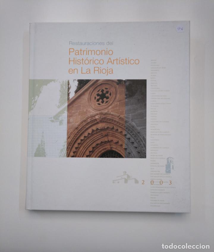 RESTAURACIONES DEL PATRIMONIO ARTÍSTICO EN LA RIOJA. 2003. TDK357IER (Libros de Segunda Mano - Bellas artes, ocio y coleccionismo - Arquitectura)