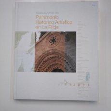 Libros de segunda mano: RESTAURACIONES DEL PATRIMONIO ARTÍSTICO EN LA RIOJA. 2003. TDK357IER. Lote 146555854