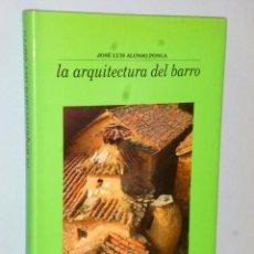 Libros de segunda mano: LA ARQUITECTURA DEL BARRO. Lote 146600570