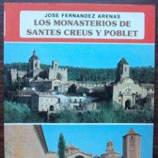Libros de segunda mano: LOS MONASTERIOS DE SANTES CREUS Y POBLET. JOSE FERNANDEZ ARENAS.. Lote 147034002