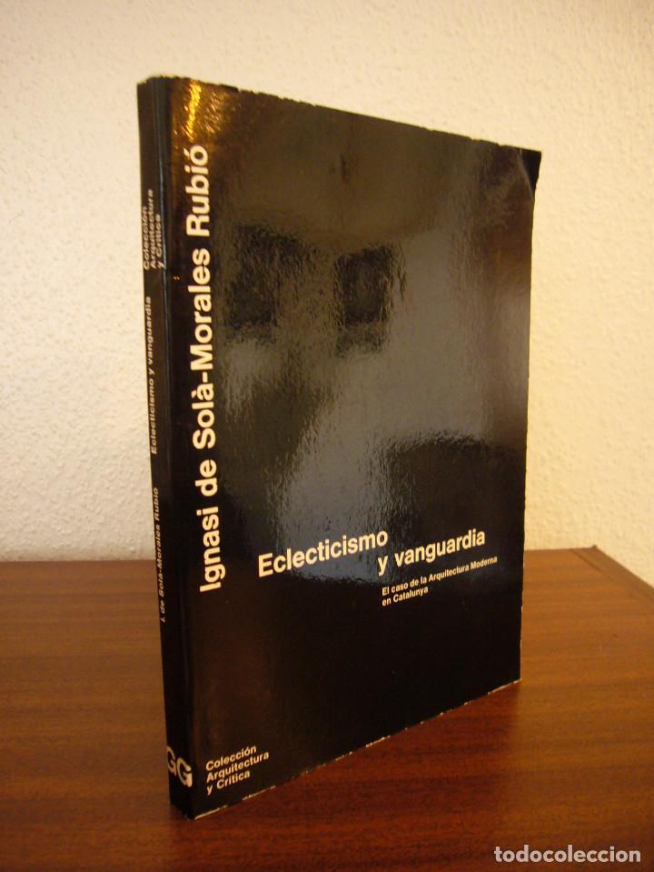IGNASI DE SOLÀ-MORALES: ECLECTICISMO Y VANGUARDIA (GUSTAVO GILI, 1980) MUY BUEN ESTADO. RARO. (Libros de Segunda Mano - Bellas artes, ocio y coleccionismo - Arquitectura)