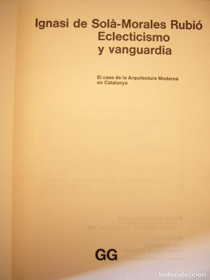 Libros de segunda mano: IGNASI DE SOLÀ-MORALES: ECLECTICISMO Y VANGUARDIA (GUSTAVO GILI, 1980) MUY BUEN ESTADO. RARO. - Foto 4 - 147201354