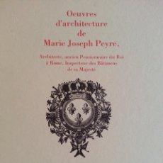 Libros de segunda mano: OEUVRES D'ARCHITECTURE DE MARIE JOSEPH PEYRE. PARIS, 1765 (FACSÍMIL) - ARQUITECTURA S. XVIII. Lote 147545890