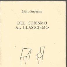 Libros de segunda mano: GINO SEVERINI. DEL CUBISMO AL CLASICISMO. . Lote 147635778