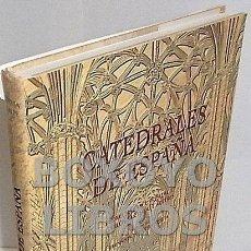 Libros de segunda mano: NAVASCUÉS PALACIO, PEDRO / SARTHOU CARRERES, CARLOS. CATEDRALES DE ESPAÑA. PRÓLOGO DE FERNANDO CHUEC. Lote 147958488