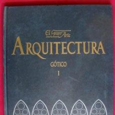 Libros de segunda mano: ARQUITECTURA GÓTICO I , EL GRAN ARTE DE SALVAT. Lote 148050222
