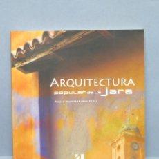Libros de segunda mano: ARQUITECTURA POPULAR DE LA JARA. ÁNGEL MONTERRUBIO PÉREZ. Lote 148096194