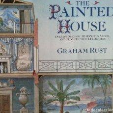 Libros de segunda mano: PAINTED HOUSE - G. RUST - DISEÑOS PARA DECORACIONES MURALES Y TRAMPANTOJOS (TROMPE L'OEIL) - ÚNICO. Lote 147400242